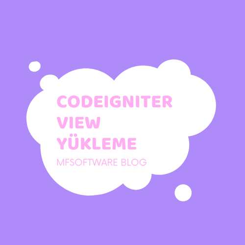 CodeIgniter View Yükleme