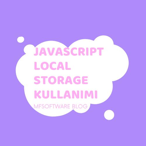 Javascript LocalStorage Kullanımı