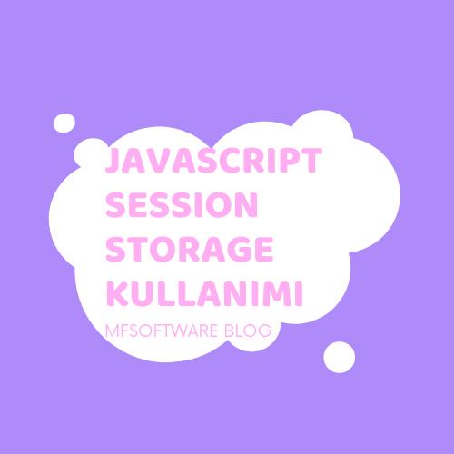 Javascript SessionStorage Kullanımı